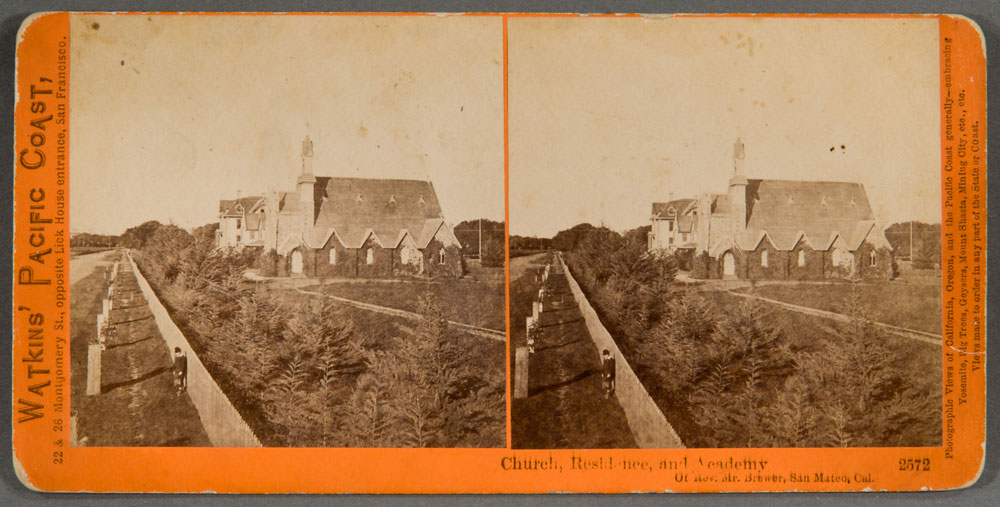 Watkins #2572 - Church, Residence, and Academy Of Rev. Mr Brewer, San Mateo, Cal.