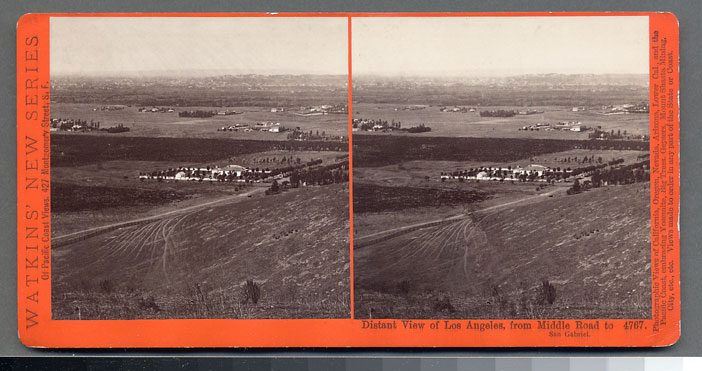 Watkins #4767 - Distant View of Los Angeles, from Middle Road to San Gabriel, Cal.