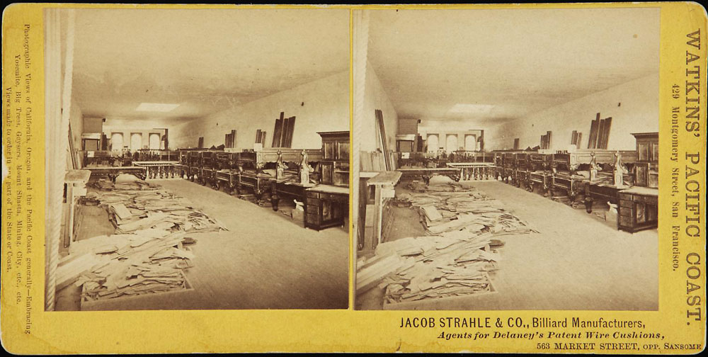Unnumbered View - Jacob Strahle & Co., Billiard Manufacturers, Agents for Delaney's Patent Wire Cushions, 563 Market Street, Opp. Sansome