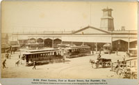 Ferry Landing, Foot of Market Street, San Francisco, Cal.
